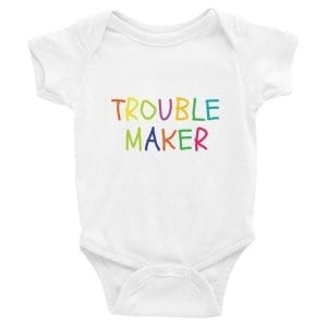 Trouble Maker: Infant Short Sleeve Onesie